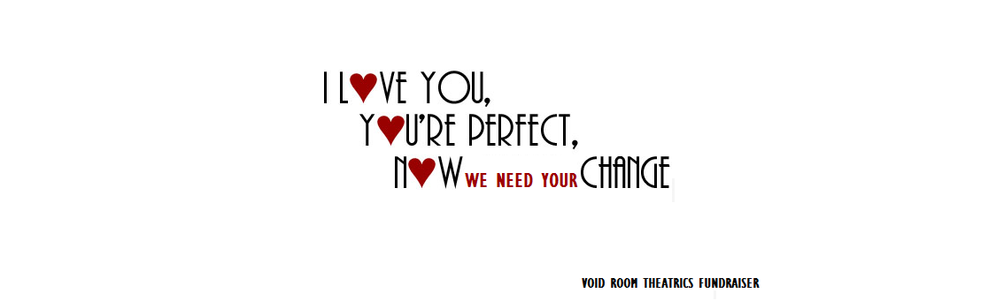 I Love You, You're Perfect, Now We Need Your Change